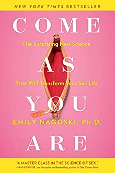 Come as You Are (The Surprising New Science that Will Transform Your Sex Life)