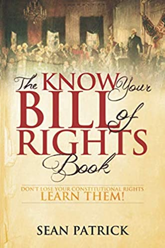 The Know Your Bill of Rights Book: Don't Lose Your Constitutional Rights–Learn Them!