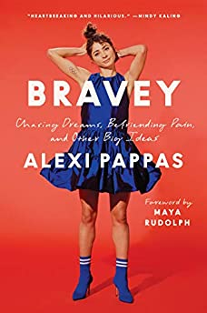 Bravey: Chasing Dreams, Befriending Pain, and Other Big Ideas