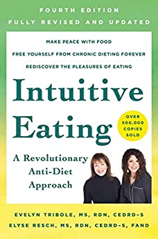 Intuitive Eating (A Revolutionary Anti-Diet Approach)