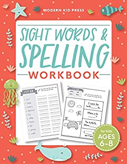 Sight Words and Spelling Workbook for Kids Ages 6-8: Learn to Write and Spell Essential Words | Kindergarten Workbook, 1st Grade Workbook and 2nd … | Reading & Phonics Activities + Worksheets