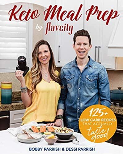 Keto Meal Prep by FlavCity: 125+ Low Carb Recipes That Actually Taste Good (Keto Cookbook, Keto Diet Recipes, Keto Foods, Keto Dinner Ideas) (FlavCity)